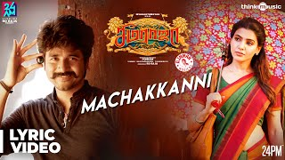 Seemaraja | Machakkanni Song Lyrical Video | Sivakarthikeyan, Samantha | Ponram | D. Imman
