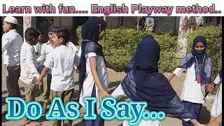 Do As I Say - Learn with fun -  Easy to understand simple instructions  - Playway method