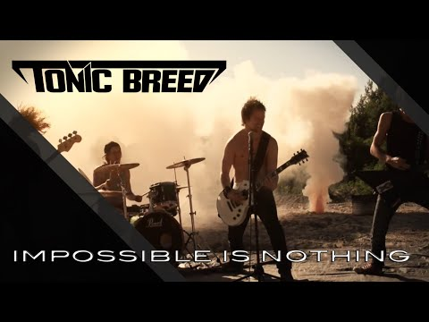 Tonic Breed - Impossible is Nothing (Music Video) [OFFICIAL]