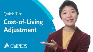 CalPERS Quick Tip | Cost-of-Living Adjustment (COLA)