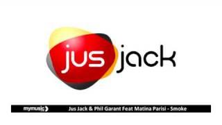 Jus Jack & Phil Garant Feat Matina Parisi - Smoke