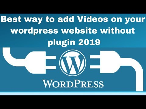 Best way to add Videos on your wordpress website without plugin 2019