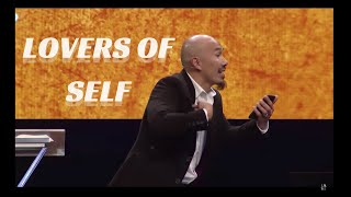 LOVERS OF SELF IN THE END DAYS | Francis Chan