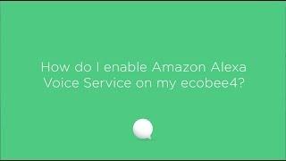 Watch How do I enable Amazon Alexa on my ecobee4