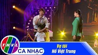 Vợ Tôi - Hồ Việt Trung