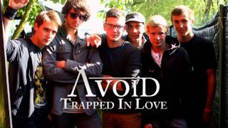 Video Avoid - Trapped in Love (official)