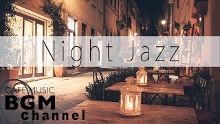 Night Jazz Music - Calm Cafe Music - Jazz Instrumental Music For Sleep, Study, Relax