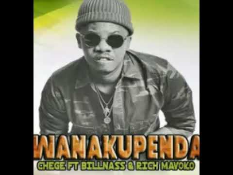 Chege, Billnas & Rich Mavoko - Wanakupenda (official audio)