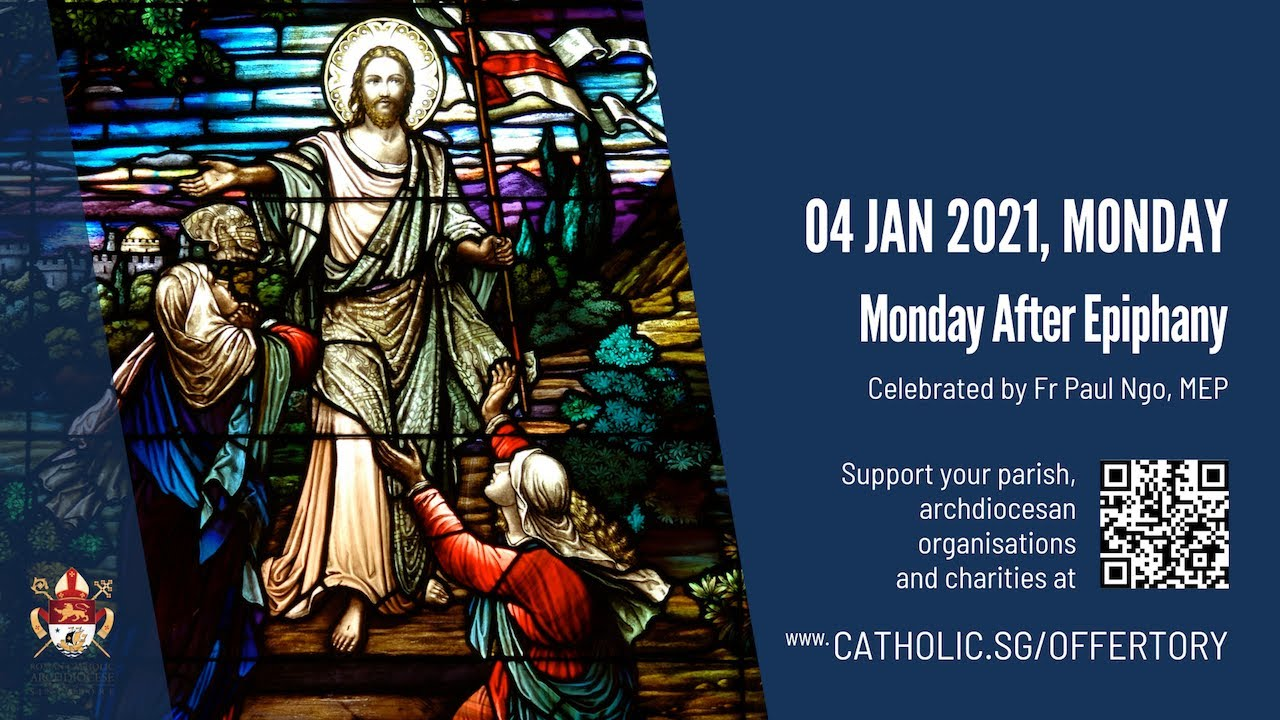 Catholic Online Mass Today 4th January 2021 Monday After Epiphany - Singapore