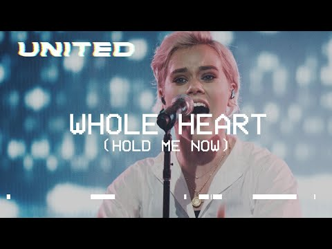 Whole Heart Hold Me Now Live Hillsong United