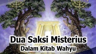 05 Dua Saksi Misterius Dalam Kitab Wahyu