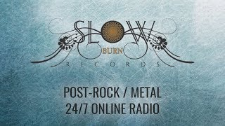 🔴 POST-METAL / POST-ROCK / SLUDGE METAL Music 24/7 Radio Live Stream Broadcast by SLOW BURN RECORDS