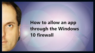 How to allow an app through the Windows 10 firewall