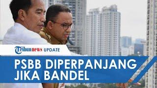 New Normal di Jakarta Dipersiapkan Jokowi, Anies: Kemungkinan PSBB Diperpanjang Kalau Warga Bandel