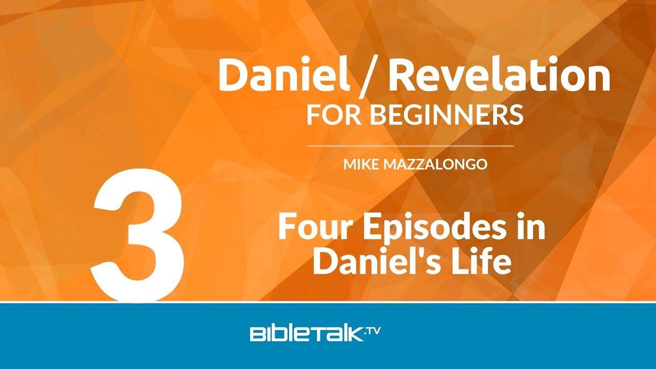 3. Four Episodes in Daniel's Life