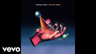 Capital Cities - Just Say When (Visualizer)