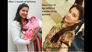 How to lose weight after pregnancy - I lost 15 kgs within 4 months of my delivery