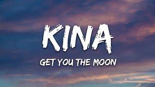 Kina - get you the moon (Lyrics) ft. Snow