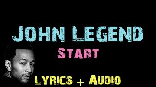 John Legend - Start [ Lyrics ]