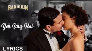 Yeh Ishq Hai - Arijit Singh Lyrics (Full Video)   Rangoon   Kangana Ranaut, Saif Ali Khan, Shahid K