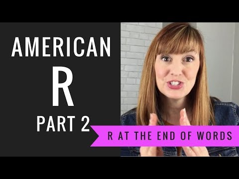 How to Pronounce the R sound at the End of Words and Syllables: American R Part 2