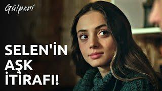 Gülperi | 14.Bölüm - Selen'in Aşk İtirafı!