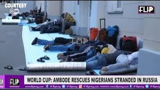 WORLD CUP: AMBODE RESCUES NIGERIANS STRANDED IN RUSSIA