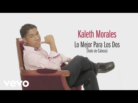 Lo Mejor Para Los Dos (todo De... Kaleth Morales