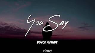 Boyce Avenue - You Say (Lyric/Lyrics Video) - YouTube