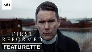 First Reformed | Crisis of Faith | Official Featurette HD | A24