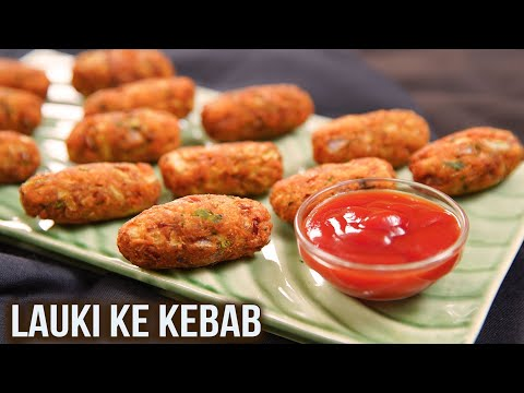 Lauki Ke Kebab | How To Make Kebab | Veg Kebab Recipe | Starter Recipe | Ruchi