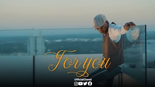 Cheed ft Marioo - FOR YOU (Official Music Video)