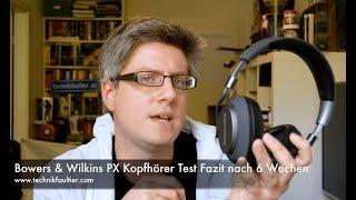 Bowers & Wilkins PX Kopfhörer Test Fazit nach 6 Wochen