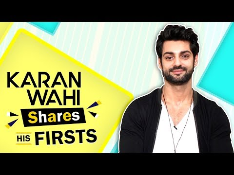 Karan Wahi Shares His Firsts | First Audition, Kiss, Rejection & More