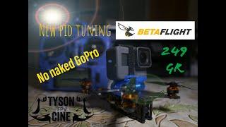 Raw uncut new pid tuning Tyson cine fpv 249 gr... fly very well .