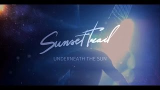 Video Sunset Trail - Underneath The Sun (Official Lyric Video)
