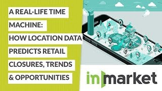 How Location Data Predicts Retail Closures, Trends & Opportunities