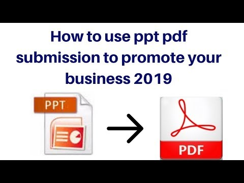 How to use ppt pdf submission to promote your business 2019