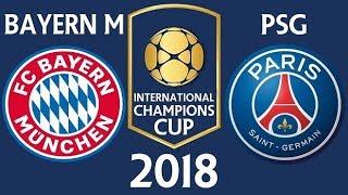 🔴Trực Tiếp : Bayern Munich Vs PSG (ICC CUP 2018 BL Tiếng Việt )