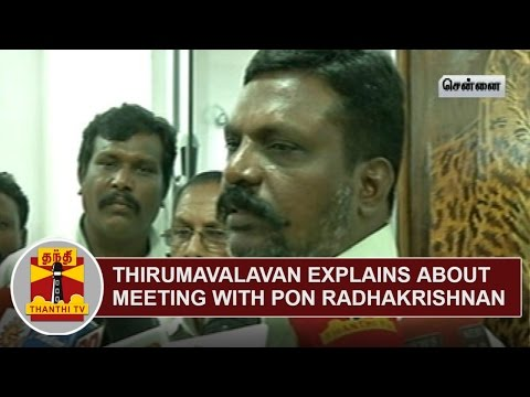 Thol-Thirumavalavan-explains-about-meeting-with-Pon-Radhakrishnan-Thanthi-TV