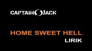 Home Sweet Hell (Lirik) - Captain Jack Band