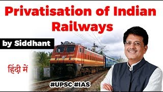 Privatisation of Indian Railways - Benefits of private trains explained, Current Affairs 2020 #UPSC - Download this Video in MP3, M4A, WEBM, MP4, 3GP