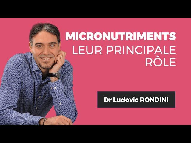 Dr. Ludovic RONDINILe rôle des micronutriments