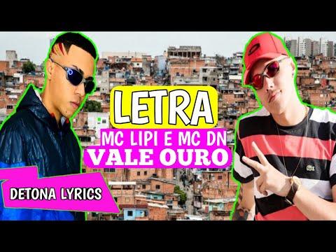 MC Lipi e MC DN - Vale Ouro (Letra Oficial)