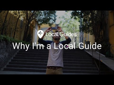 Why I'm A Local Guide