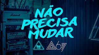 Analaga & Atitude 67   Não Precisa Mudar (Live In VIP)