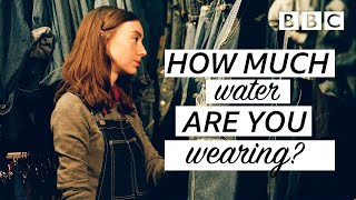 The astonishing amount of water used to make a pair of jeans! | Fashion Conscious - BBC