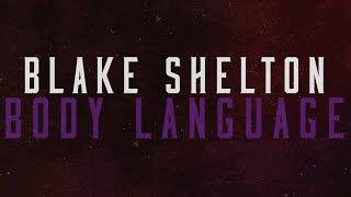 Blake Shelton Body Language
