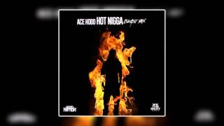 Ace Hood  - Hot Nigga (Remix)