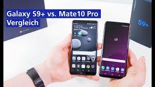 Samsung Galaxy S9 Plus vs.Huawei Mate 10 Pro im Vergleich (deutsch HD)